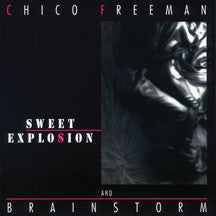Chico Freeman & Brainstorm - Sweet Explosion (VINYL ALBUM)