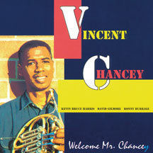 Vincent Chancey - Welcome Mr. Chancey (CD)