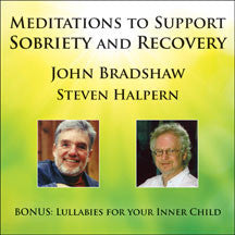 John Bradshaw, & Steven  Halpern - Meditations To Support Sobriety And Recovery (CD)