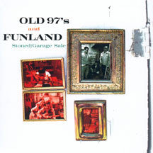 Old 97's/Funland - Stoned/Garage Sale (CD)