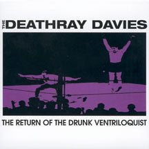 Deathray Davies - The Return Of The Drunk Ventriloquist (CD)