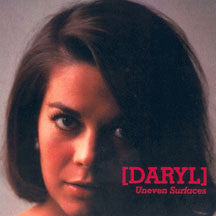 [DARYL] - Uneven Surfaces (CD)