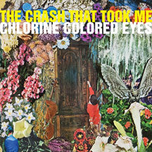 Crash That Took Me - Chlorine Colored Eyes (CD)