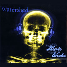 Watershed - The More It Hurts More It Works (CD)