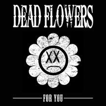 Dead Flowers - For You (VINYL ALBUM)
