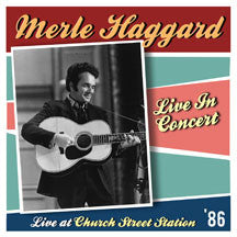 Merle Haggard - Live At Church Street Station (CD)