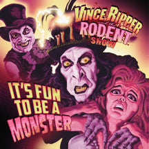 Vince Ripper And The Rodent Show - It's Fun To Be A Monster (VINYL ALBUM)