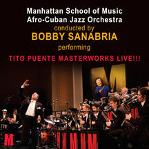 Manhattan School Of Music Afro-cuban Jazz Orchestra - Tito Puente Masterworks - Live!!! (CD)