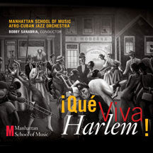 Manhattan School Of Music Afro-cuban Jazz Orchestra, Bobby Sanabria, Conduct - Que Viva Harlem! (CD)
