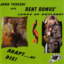 John With Rent Romus' Lords Of Outland Tchicai - Adapt…or Die! (CD)