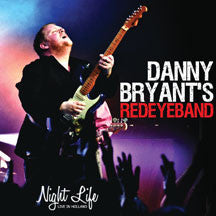Danny/redeye Band Bryant - Night Life: Live In Holland (CD)