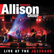Bernard Allison - Live At The Jazzhaus (CD)