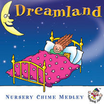 Dreamland - Nursery Chime Medley (CD)