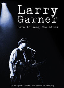 Larry Garner - Born To Sang the Blues (DVD)