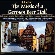 I Love The Music Of A German Beer Hall (CD)