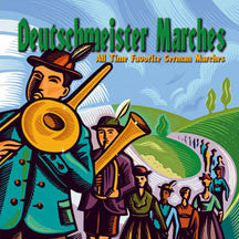 Die Original Deutschmeisterkapelle - Deutschmeister Marches (CD)