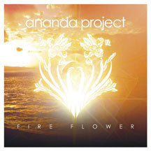 Ananda Project - Fire Flower (CD)