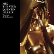 Quentin Harris - Mix The Vibe: Timeless Re:Collection (CD)