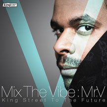 Mix The Vibe: Mr V (King Street To The Future) (CD)