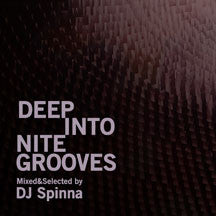 Deep Into Nite Grooves: Mixed & Selected By DJ Spinna (CD)