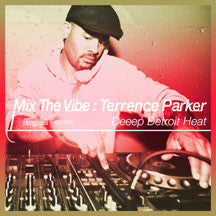 Mix The Vibe: Terrence Parker Deeep Detroit Heat (CD)