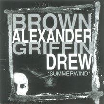 Brown, Alexander, Griffin, Drew - Summerwind (CD)