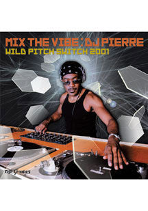 DJ Pierre - Mix The Vibe: Wild Pitch Switch 2001 (CD)