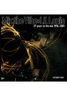 Lil Louis - Mix The Vibe: 27 Years in The Mix (CD)