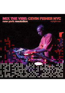 Cevin Fisher - Mix The Vibe: New York Resolution (CD)
