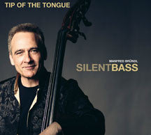 Manfred Brundl Silentbass - Tip Of The Tongue (CD)