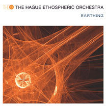 Hague Ethosperic Orchestra - Earthing (CD)