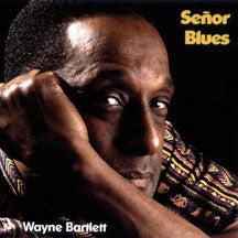 Wayne Bartlett - Senor Blues (CD)