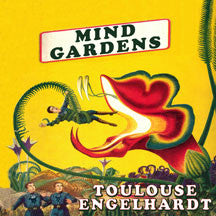 Toulouse Engelhardt - Mind Gardens (CD)