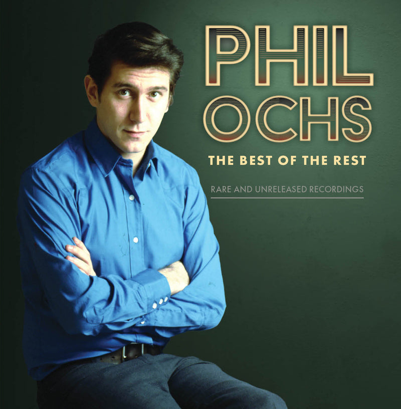 Phil Ochs - The Best Of The Rest: Rare And Unreleased Recordings (CD)