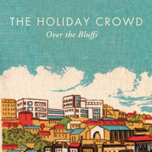 Holiday Crowd - Over The Bluffs (CD)
