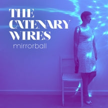 The Catenary Wires - Mirrorball (7 INCH)