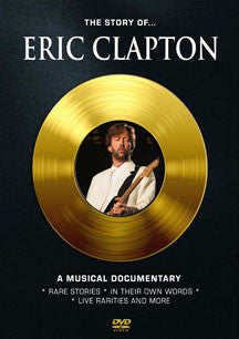 Eric Clapton - The Story Of: A Musical Documentary (DVD)