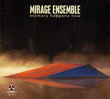 Mirage Ensemble - Memory Happens Now (CD)