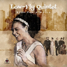 Low-fly Quintet - Stop For A While (LP)