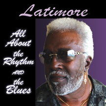 Latimore - All About The Rhythm and The Blues (CD)