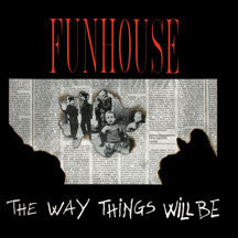 Funhouse - Way Things Will Be (papersleeve) (CD)