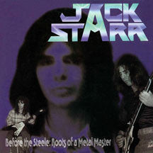 Jack Starr - Before The Steele:roots Of A Metal Master (papersleeve) (CD)
