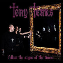 Tony Tears - Follow The Signs Of The Times (CD)