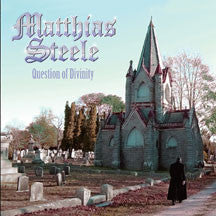 Matthias Steele - Question Of Divinity (CD)