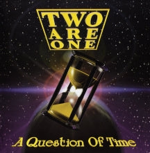 Two Are One - A Question Of Time (CD)