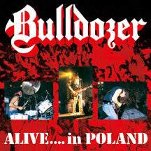 Bulldozer - Alive... In Poland (CD)