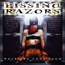 Pissing Razors - Were We Are From (CD)