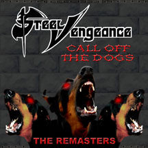 Steel Vengeance - Call Off The Dogs (CD)
