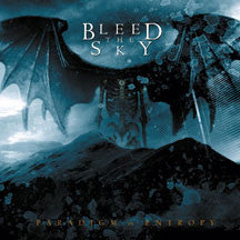 Bleed The Sky - Paradigm In Entropy (CD)