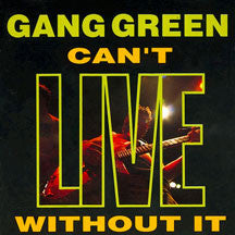 Gang Green - I Can't Live Without It (CD)